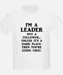 I'm A Leader Not A Follower... T-Shirt