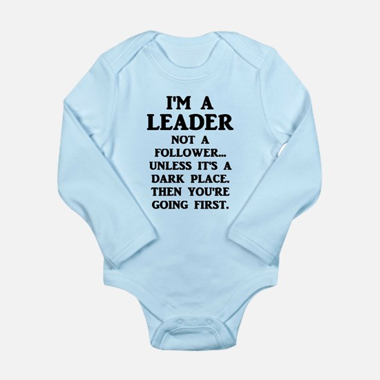 I'm A Leader Not A Follower... Body Suit