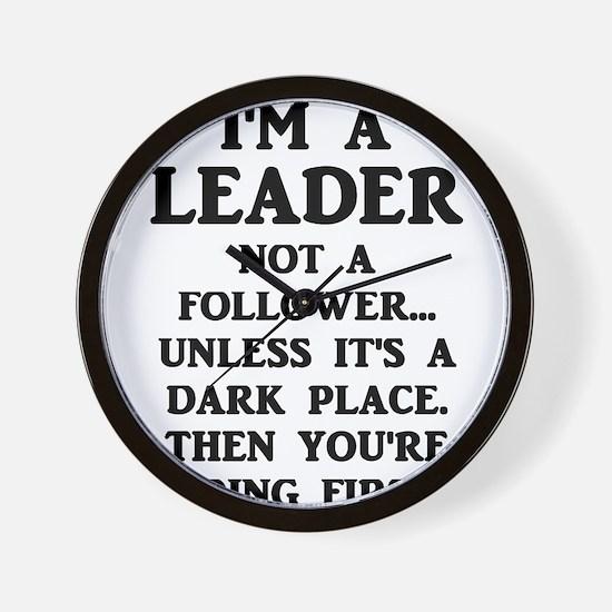 I'm A Leader Not A Follower... Wall Clock