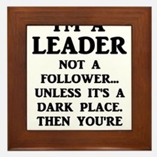 I'm A Leader Not A Follower... Framed Tile