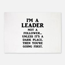 I'm A Leader Not A Follower... 5'x7'Area Rug