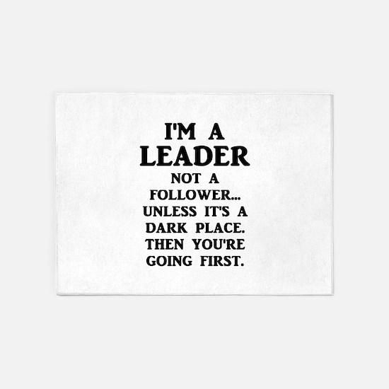 I'm A Leader Not A Follower... 5'x7'Area Rug