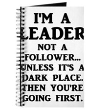 I'm A Leader Not A Follower... Journal