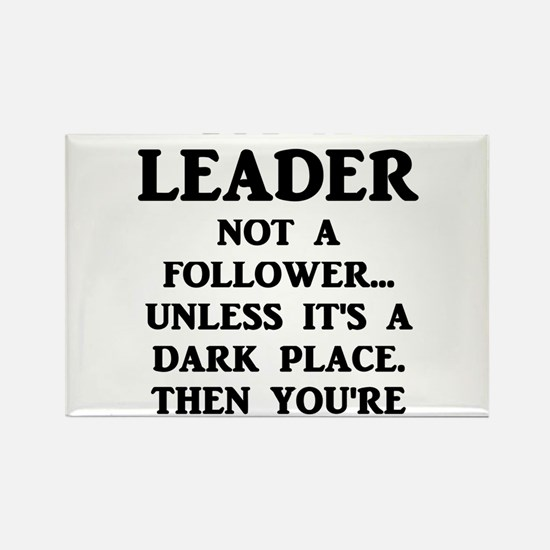 I'm A Leader Not A Follower... Magnets