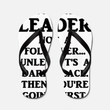 I'm A Leader Not A Follower... Flip Flops