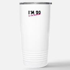 I'm 20 For The 2nd Time Travel Mug