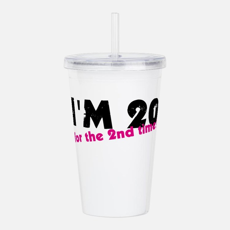 I'm 20 For The 2nd Tim Acrylic Double-wall Tumbler