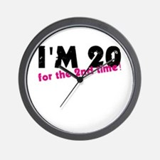 I'm 20 For The 2nd Time Wall Clock