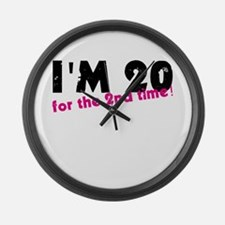 I'm 20 For The 2nd Time Large Wall Clock