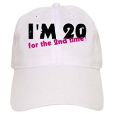 I'm 20 For The 2nd Time Baseball Cap