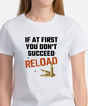 If At First You Don't Succeed Reload T-Shirt