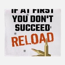 If At First You Don't Succeed Reload Throw Blanket
