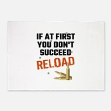 If At First You Don't Succeed Reloa 5'x7'Area Rug