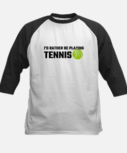 I'd Rather Be Playing Tennis Baseball Jersey