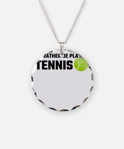 I'd Rather Be Playing Tennis Necklace