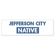 JEFFERSON CITY native Bumper Bumper Sticker