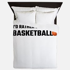 I'd Rather Be Playing Basketball Queen Duvet