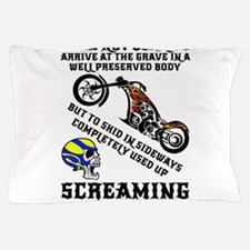 I Was Not Born To Arrive At The Grave Pillow Case