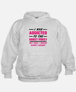 I Was Addicted To The Hokey Pokey Hoodie