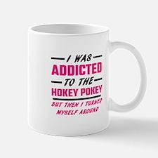 I Was Addicted To The Hokey Pokey Mugs