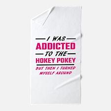 I Was Addicted To The Hokey Pokey Beach Towel