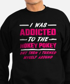 I Was Addicted To The Hokey Poke Sweatshirt (dark)