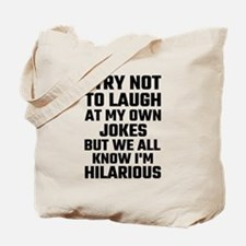 I Try Not To Laugh At My Own Jokes But I Tote Bag