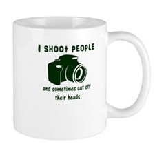 I shoot people and sometimes cut off their he Mugs