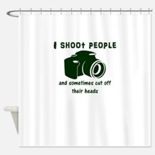 I shoot people and sometimes cut of Shower Curtain