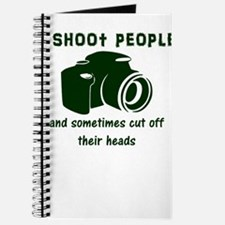 I shoot people and sometimes cut off their Journal