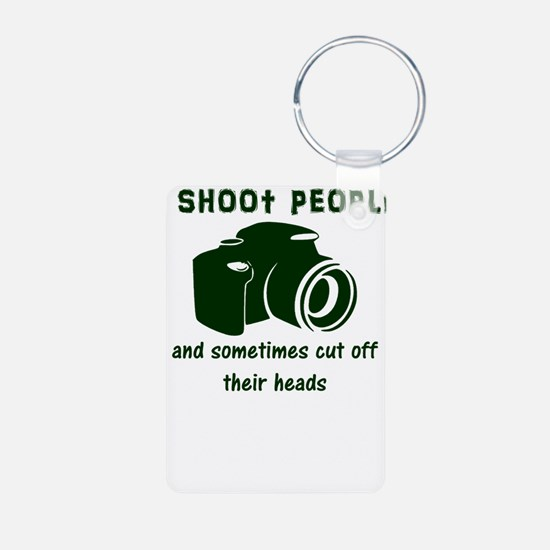 I shoot people and sometimes cut off the Keychains