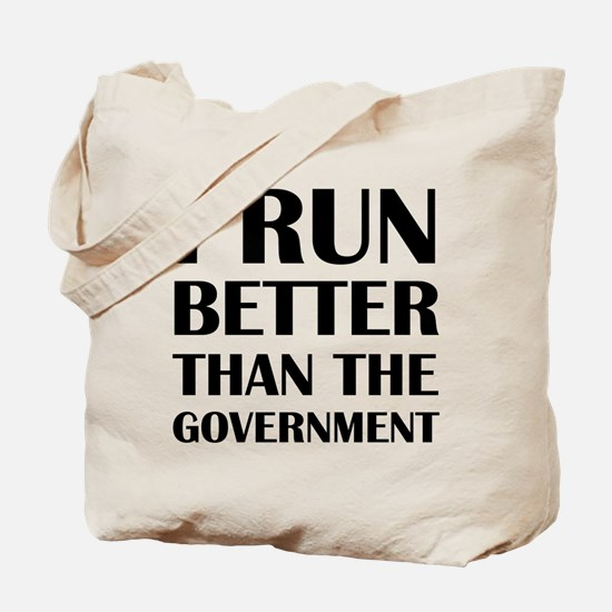 I Run Better Than The Government Tote Bag