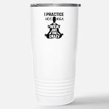 I Practice Hot Yoga To Travel Mug