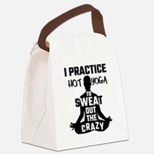 I Practice Hot Yoga To Sweat Out Canvas Lunch Bag