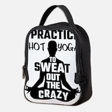 I Practice Hot Yoga To Sweat Ou Neoprene Lunch Bag