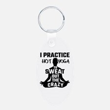 I Practice Hot Yoga To Sweat Out The Cra Keychains