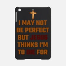 I May Not Be Perfect But Jesus Thin iPad Mini Case
