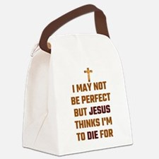 I May Not Be Perfect But Jesus Th Canvas Lunch Bag