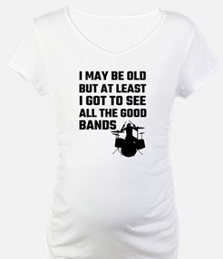 I May Be Old But At Least I Got Shirt