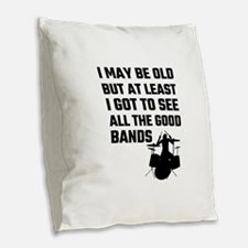 I May Be Old But At Least I Go Burlap Throw Pillow