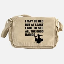 I May Be Old But At Least I Got To S Messenger Bag