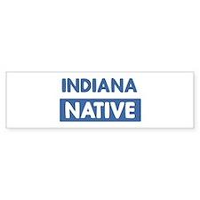 INDIANA native Bumper Bumper Sticker