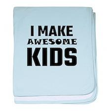 I Make Awesome Kids baby blanket