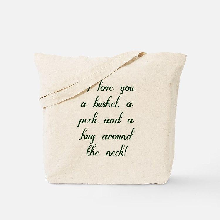 I love you a bushel, a peck and a hug Tote Bag