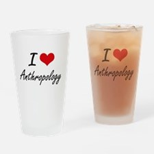 I Love Anthropology artistic design Drinking Glass