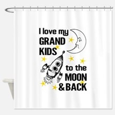 I Love My Grand Kids To The Moon An Shower Curtain