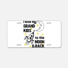I Love My Grand Kids To The Aluminum License Plate