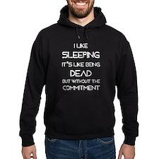 I Like Sleeping Hoodie