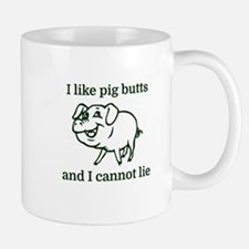 I like pig butts and I cannot lie Mugs