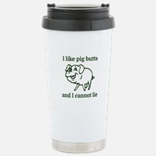 I like pig butts and I Stainless Steel Travel Mug